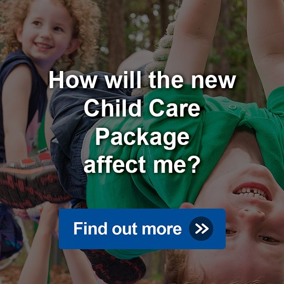 How will the new Child Care Package affect me?